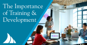 Employee Benefits The importance of training and development