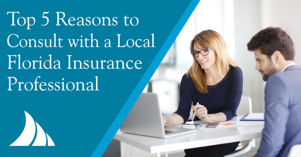 Personal Lines Top 5 Reasons to Consult with a Local Florida Insurance Professional