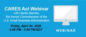 Announcing Partnership with Former U.S. SBA Administrator - Join Us for a CARES Act Webinar on April 24