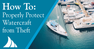 Personal Lines How to Properly Protect Watercraft from Theft