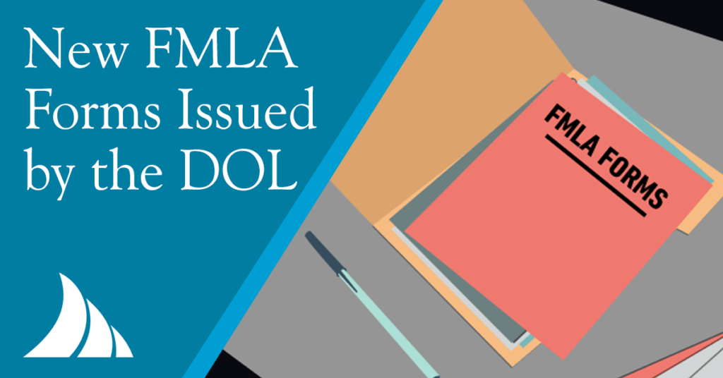 Employee Benefits New FMLA Forms Issued by the DOL