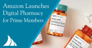 Employee Benefits Amazon Launches Digital Pharmacy