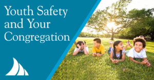Commercial Lines Youth Safety and Your Congregation