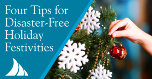 Personal Lines Four Tips for Disaster Free Holiday Festivities
