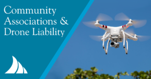 Commercial Lines Community Association and Drone Liability