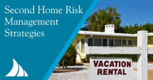 Personal Lines Second Home Risk Management Strategies