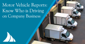Commercial Lines Motor Vehicle Reports Know Who is Driving on Company Business