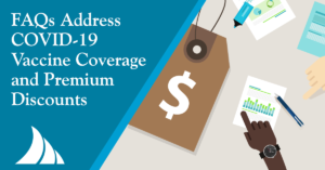 GEN FAQs Address COVID 19 Vaccine Coverages and Premium Discounts